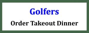 Wooden Sticks Golf Club, Wooden Sticks Takeout Menu, Golfers Takeout Menu, Takeout Dinner Menu,