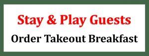 Wooden Sticks Golf Club, Wooden Sticks Takeout Menu, Stay & Play Takeout Menu, Takeout Breakfast Menu,